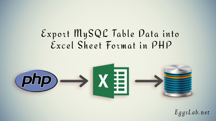 Export MySQL Table Data into Excel Sheet Format in PHP