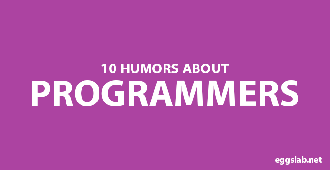 10 Humors about Programmers