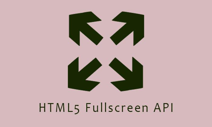 HTML5 Fullscreen API